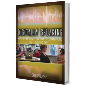 Digitally Speaking by Erik Palmer
