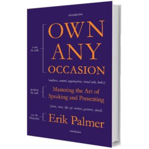 Own Any Occasion by Erik Palmer, Public Speaking Coach